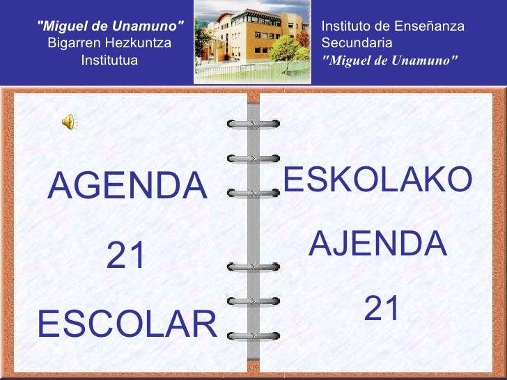 """AGENDA 21  ESCOLAR ESKOLAKO  AJENDA  21 Instituto de Enseñanza Secundaria """"Miguel de Unamuno"""" """"Miguel de Un..."""