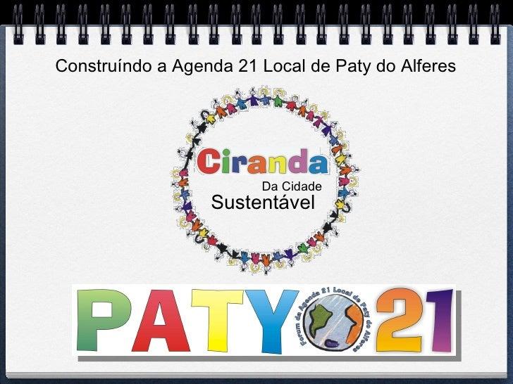 Construíndo a Agenda 21 Local de Paty do Alferes Da Cidade Sustentável