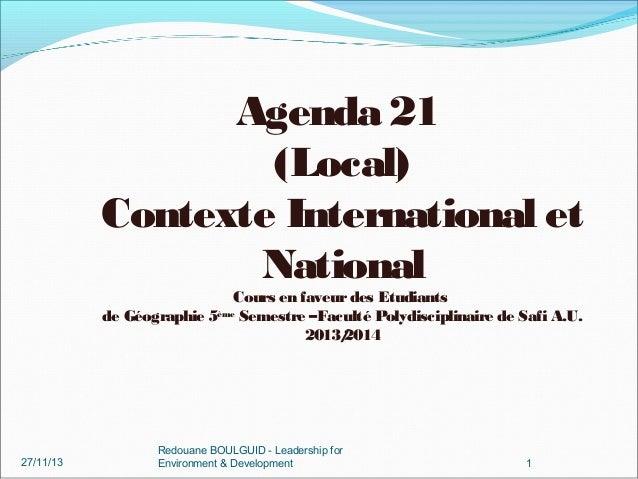 Agenda 21 (Local) Contexte International et National Cours en faveur des Etudiants de Géographie 5ème Semestre –Faculté Po...