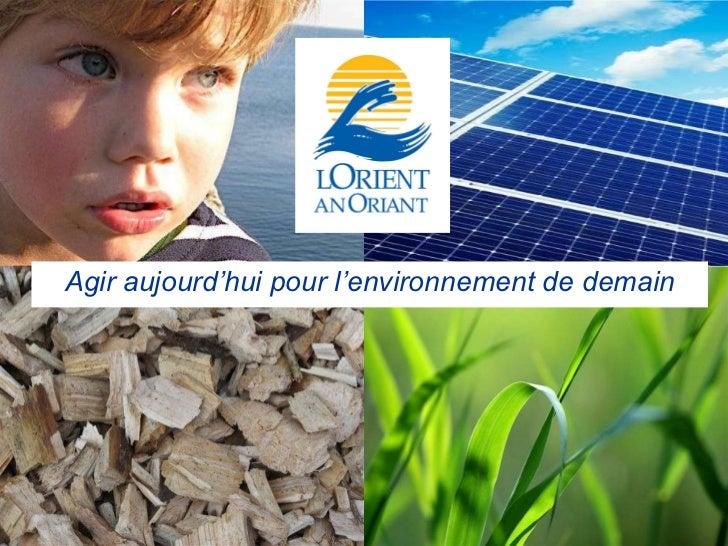 Agir aujourd'hui pour l'environnement de demain