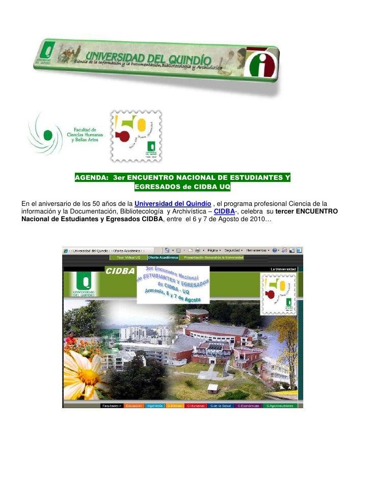 AGENDA: 3er ENCUENTRO NACIONAL DE ESTUDIANTES Y                               EGRESADOS de CIDBA UQ  En el aniversario de ...