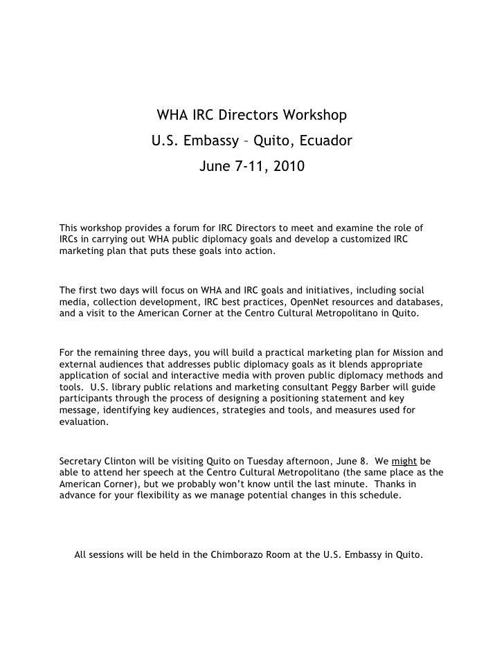 WHA IRC Directors Workshop                     U.S. Embassy – Quito, Ecuador                                June 7-11, 201...