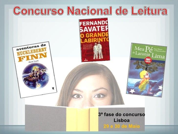 3ª fase do concurso Lisboa 29 e 30 de Maio