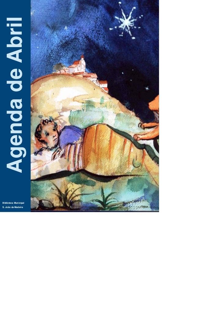 Agenda de AbrilBiblioteca MunicipalS. João da Madeira