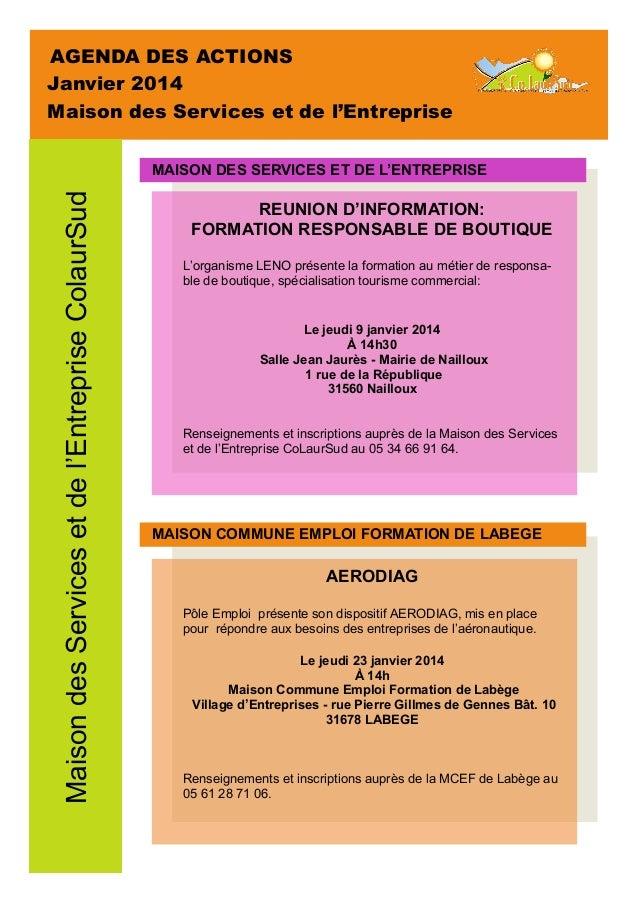 AGENDA DES ACTIONS Janvier 2014 Maison des Services et de l'Entreprise  Maison des Services et de l'Entreprise ColaurSud  ...