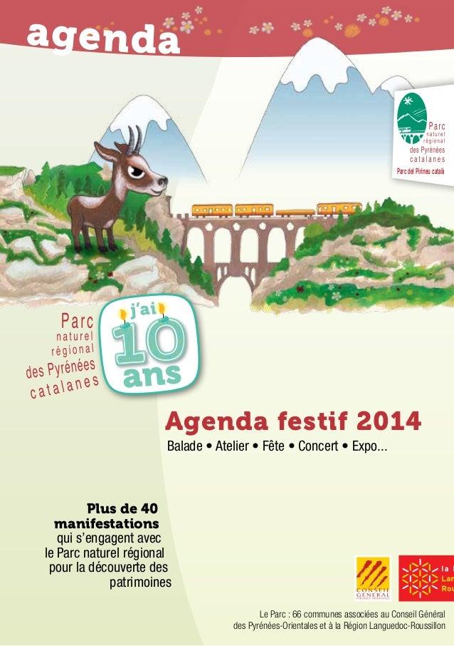 ans j'ai Parc del Pirineu català Agenda festif 2014 Balade • Atelier • Fête • Concert • Expo... Le Parc : 66 communes asso...