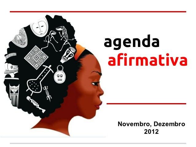 agendaafirmativa Novembro, Dezembro       2012
