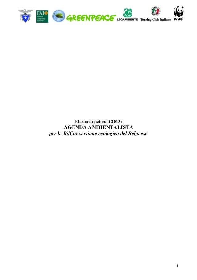 Elezioni nazionali 2013:       AGENDA AMBIENTALISTAper la Ri/Conversione ecologica del Belpaese                           ...