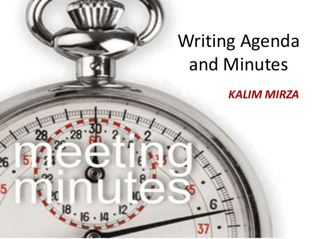 Writing Agenda and Minutes KALIM MIRZA  Nasir Ali  Writing Agenda and Minutes