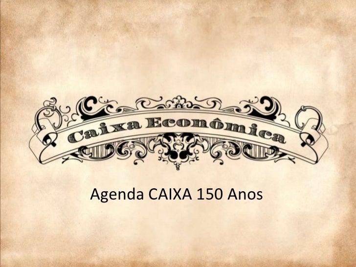 Agenda CAIXA 150 Anos