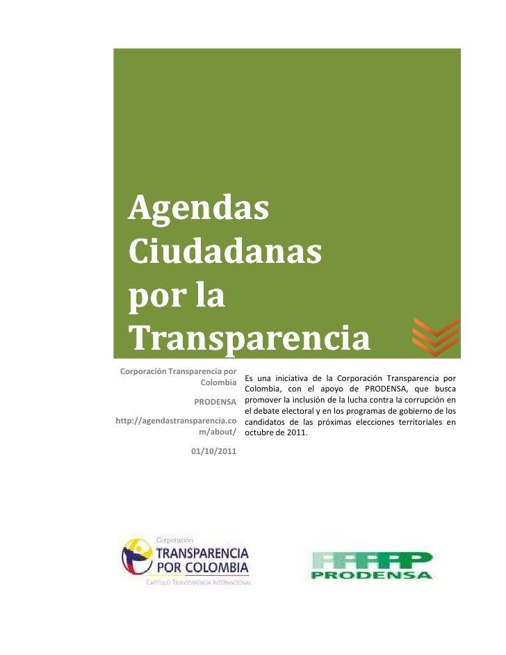 Agendas   Ciudadanas   por la   Transparencia Corporación Transparencia por                     Colombia Es una iniciativa...