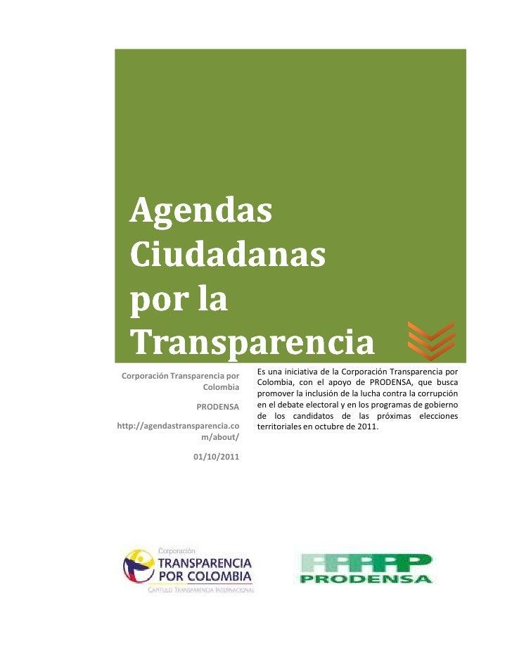 Agendas   Ciudadanas   por la   Transparencia Corporación Transparencia por   Es una iniciativa de la Corporación Transpar...