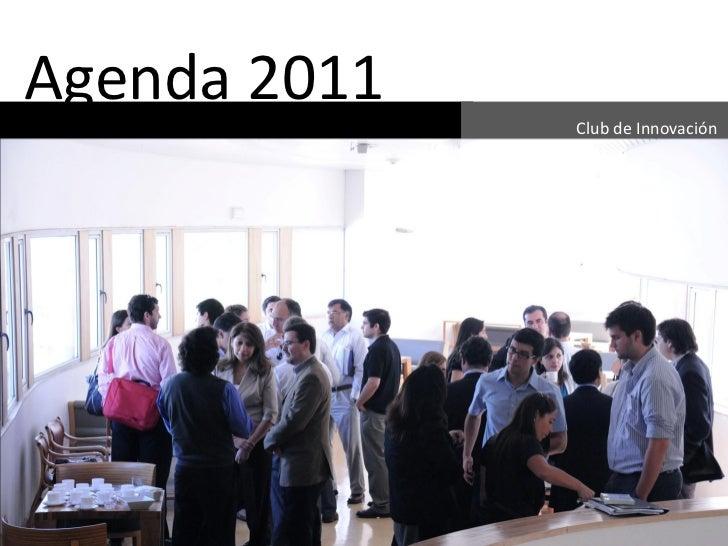 Agenda 2011              Club de Innovación
