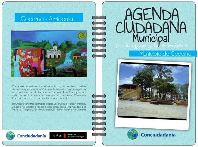 por la equidad y la reconciliación AGENDA CIUDADANA Municipal Municipio de Cocorná Cocorná - Antioquia. Cocorná es un pueb...
