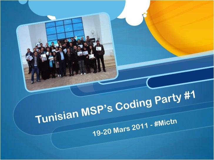 TunisianMSP'sCoding Party #1<br />19-20 Mars 2011 - #Mictn<br />
