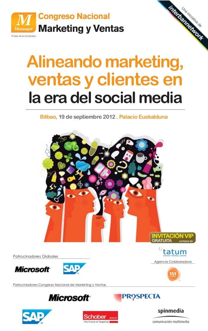 Alineando marketing,        ventas y clientes en        la era del social media               Bilbao, 19 de septiembre 201...