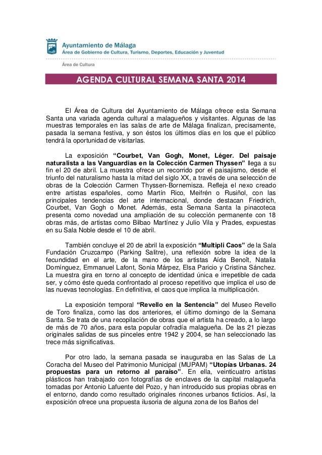 AGENDA CULTURAL SEMANA SANTA 2014 El Área de Cultura del Ayuntamiento de Málaga ofrece esta Semana Santa una variada agend...