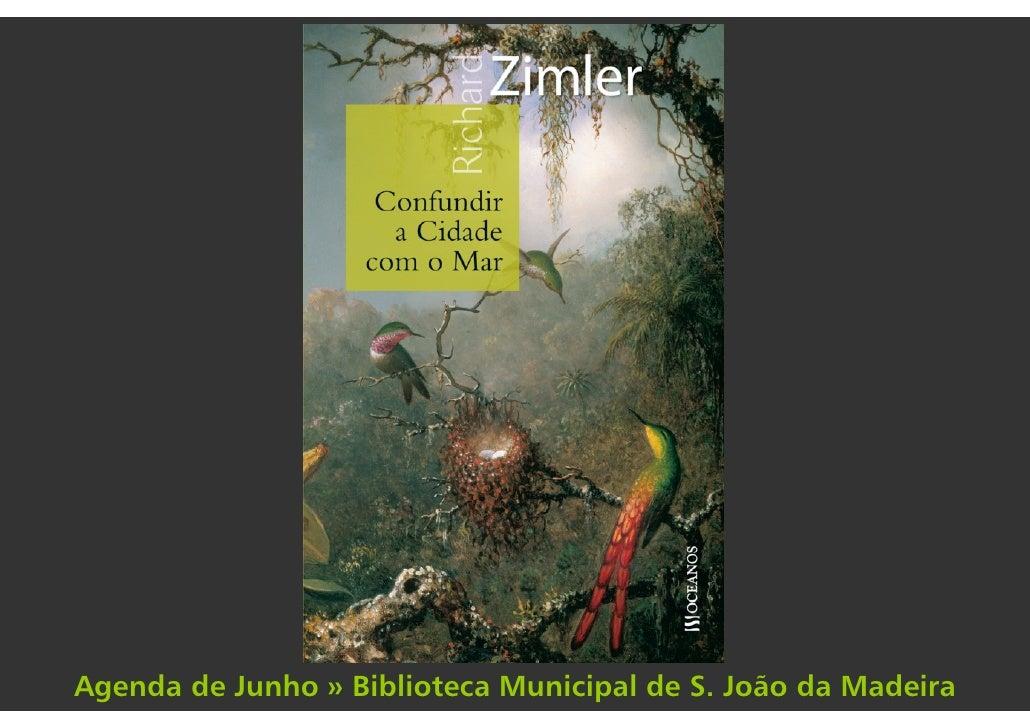 na biblioteca acontece…                               Agenda de Junho » Biblioteca Municipal de S. João da Madeira
