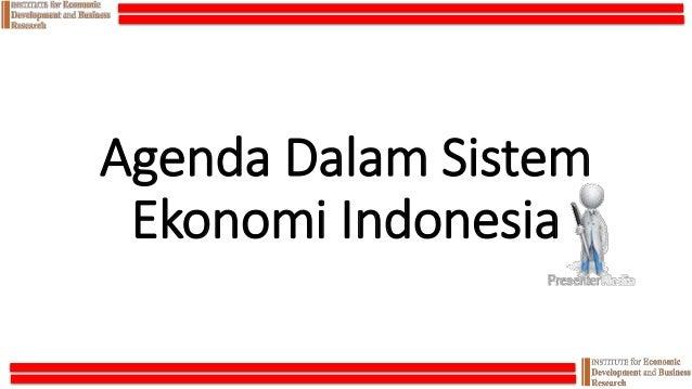 Agenda Dalam Sistem Ekonomi Indonesia