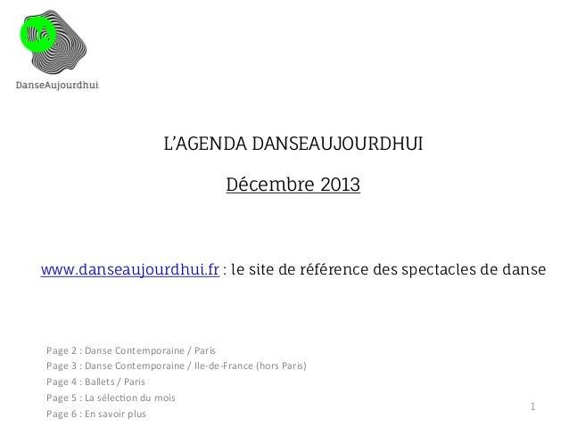 L'AGENDA DANSEAUJOURDHUI Décembre 2013  www.danseaujourdhui.fr : le site de référence des spectacles de danse  Page  2 ...