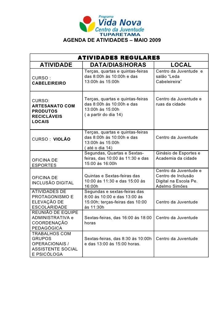 AGENDA DE ATIVIDADES – MAIO 2009                      ATIVIDADES REGULARES    ATIVIDADE          DATA/DIAS/HORAS          ...