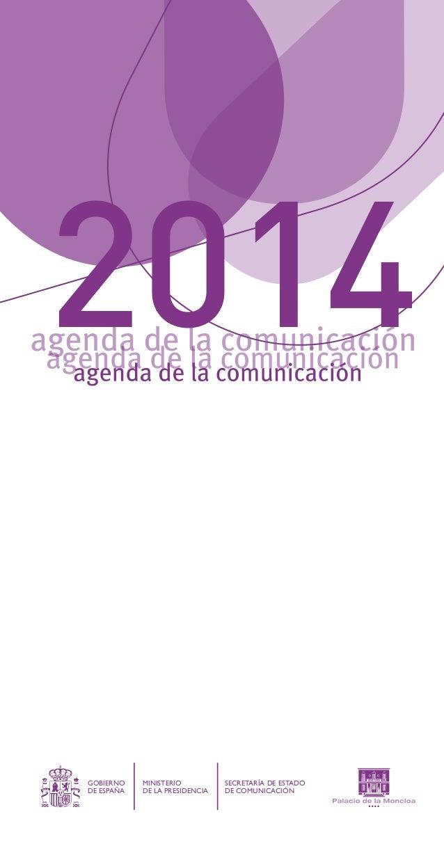 GOBIERNO DE ESPAÑA MINISTERIO DE LA PRESIDENCIA SECRETARÍA DE ESTADO DE COMUNICACIÓN 2014