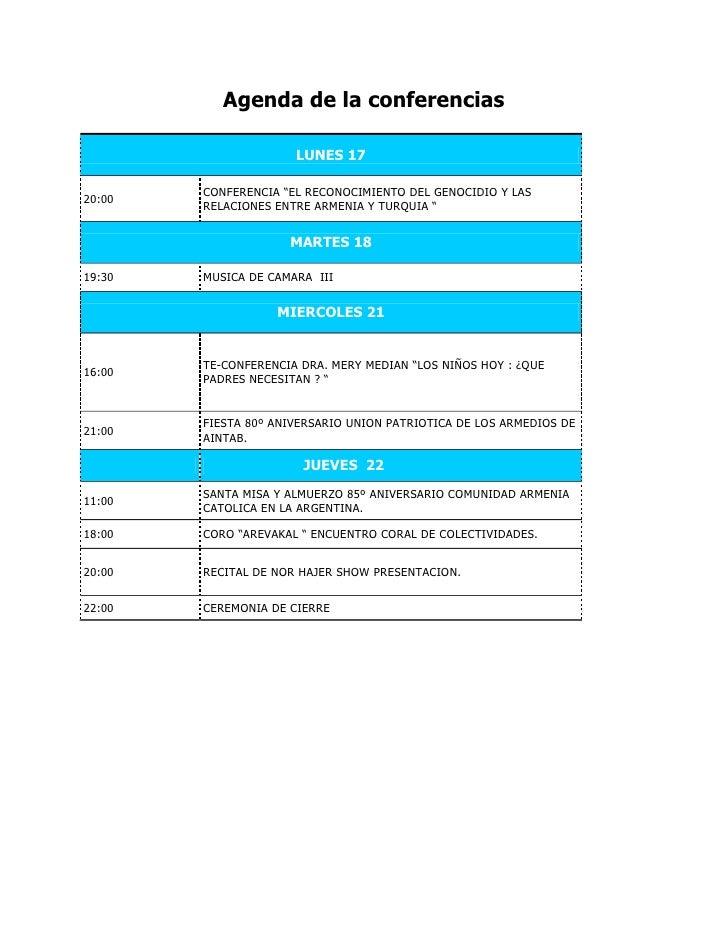 """Agenda de la conferencias                      LUNES 17        CONFERENCIA """"EL RECONOCIMIENTO DEL GENOCIDIO Y LAS20:00    ..."""