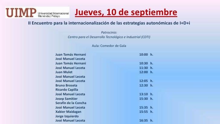 Jueves, 10 de septiembre<br />II Encuentro para la internacionalización de las estrategias autonómicas de I+D+i<br />Patr...