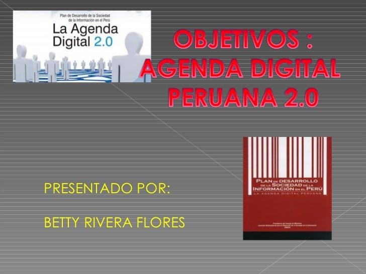 PRESENTADO POR: BETTY RIVERA FLORES