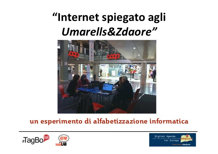 """""""Internetspiegatoagli        Umarells&Zdaore""""un esperimento di alfabetizzazione informatica"""