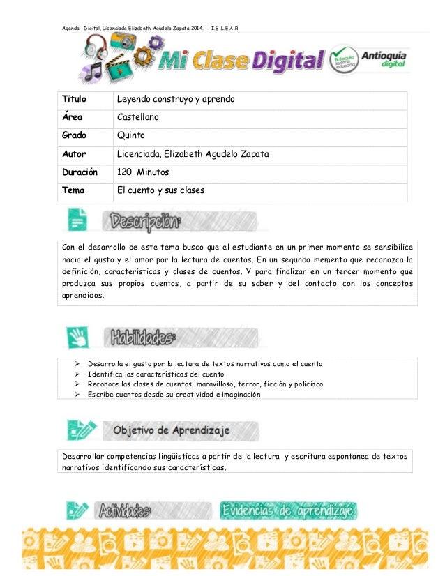 Agenda Digital, Licenciada Elizabeth Agudelo Zapata 2014. I.E .L.E.A.R Titulo Leyendo construyo y aprendo Área Castellano ...