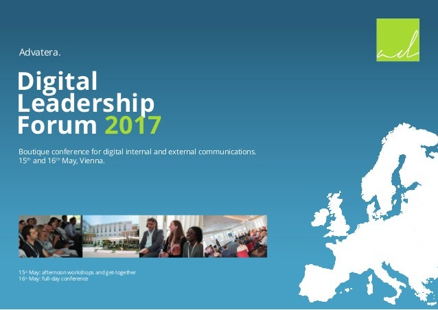Advatera. Digital Leadership Forum 2017 Boutique conference for digital internal and external communications. 15th and 16t...