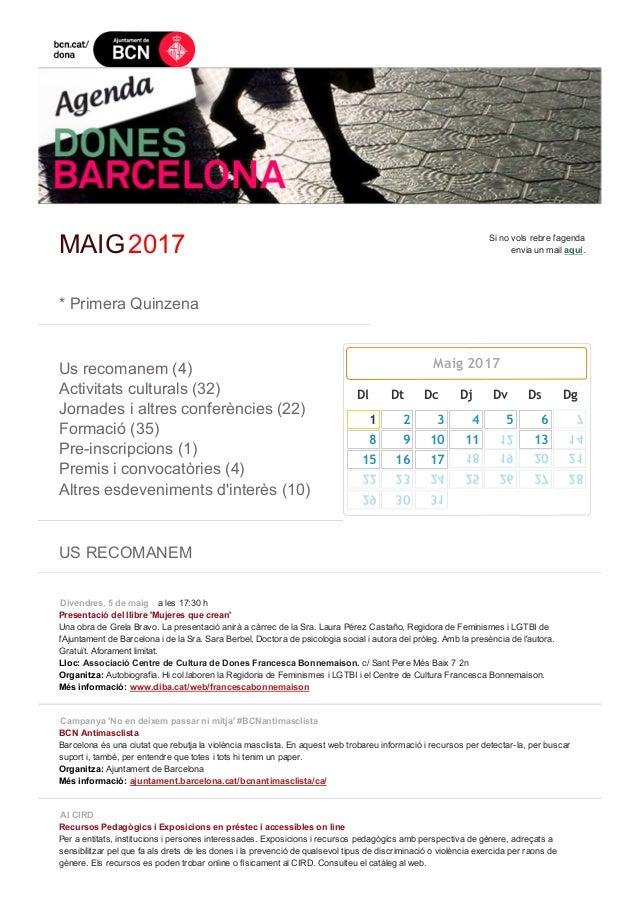 MAIG2017 Sinovolsrebrel'agenda enviaunmailaquí.  *PrimeraQuinzena  Usrecomanem(4) Activitatsculturals(32...
