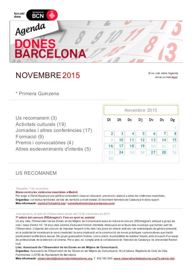 NOVEMBRE2015 Sinovolsrebrel'agenda enviaunmailaquí.  *PrimeraQuinzena  Usrecomanem(3) Activitatsculturals...