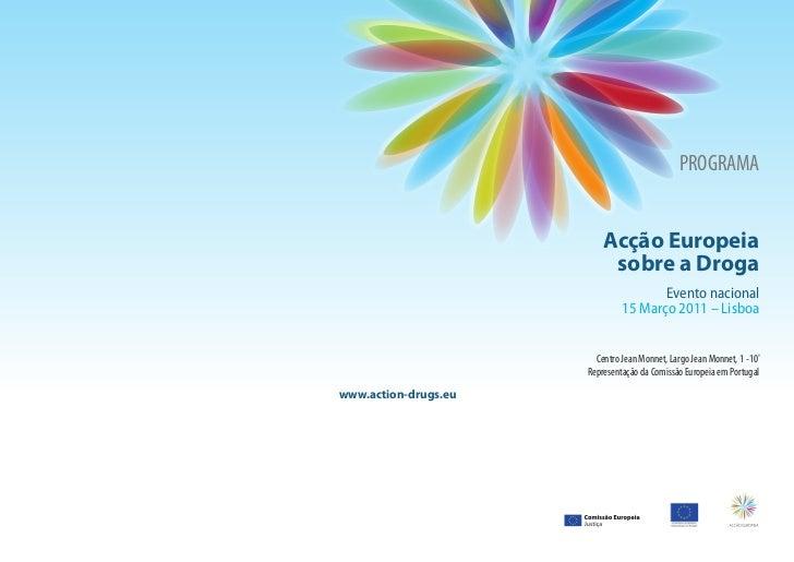PROGRAMA                          Acção Europeia                           sobre a Droga                                  ...