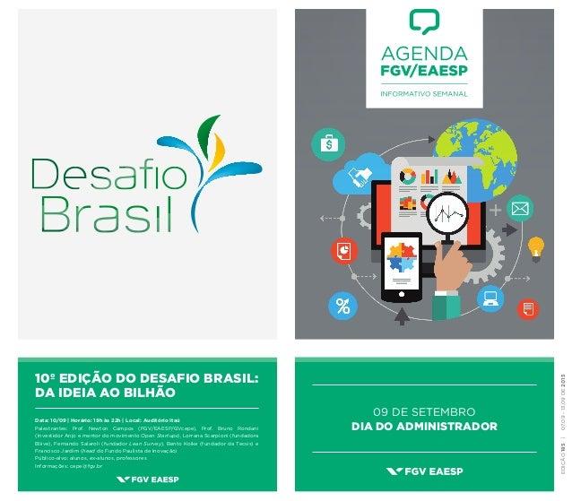 EDIÇÃO185|07.09-13.09DE2015 10º EDIÇÃO DO DESAFIO BRASIL: DA IDEIA AO BILHÃO Data: 10/09 | Horário: 19h às 22h | Local: Au...