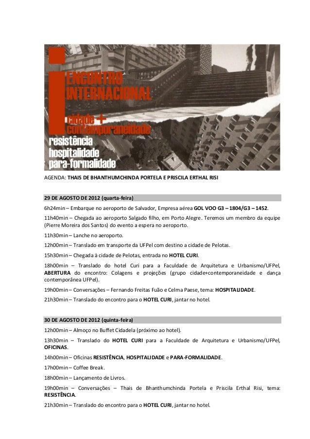 AGENDA: THAIS DE BHANTHUMCHINDA PORTELA E PRISCILA ERTHAL RISI 29 DE AGOSTO DE 2012 (quarta-feira) 6h24min – Embarque no a...