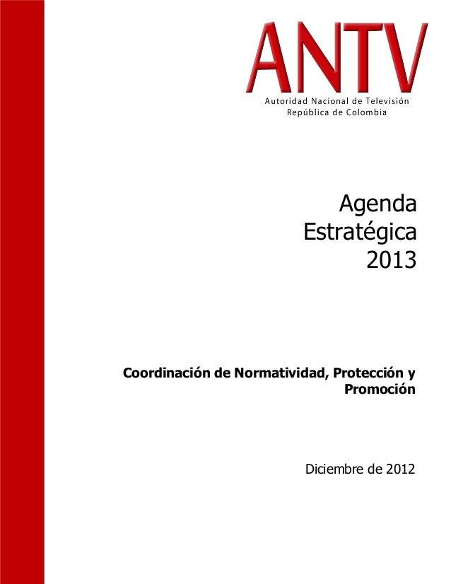 Agenda Estratégica 2013 Coordinación de Normatividad, Protección y Promoción Diciembre de 2012