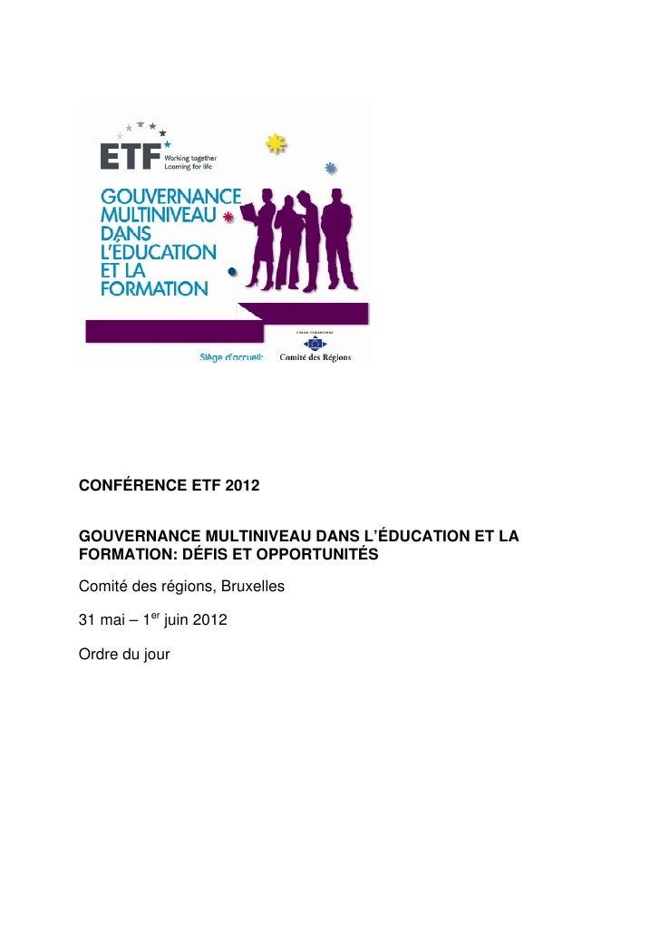 CONFÉRENCE ETF 2012GOUVERNANCE MULTINIVEAU DANS L'ÉDUCATION ET LAFORMATION: DÉFIS ET OPPORTUNITÉSComité des régions, Bruxe...