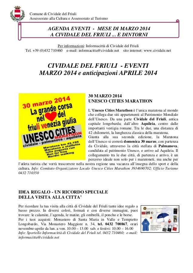 Comune di Cividale del Friuli Assessorato alla Cultura e Assessorato al Turismo  AGENDA EVENTI - MESE DI MARZO 2014 A CIVI...