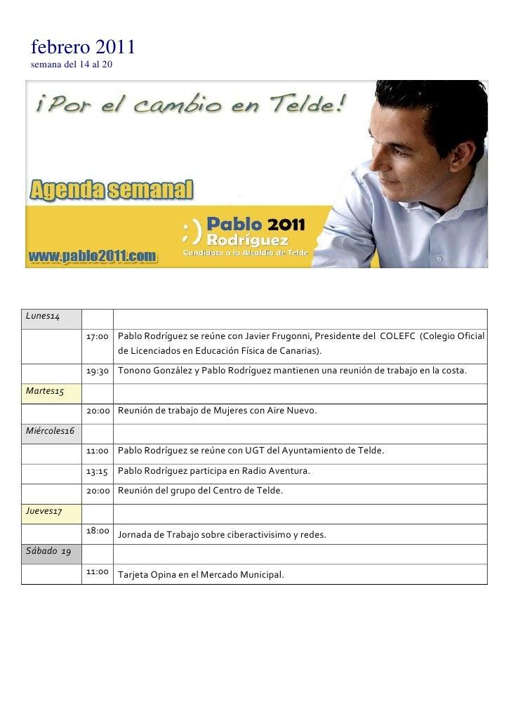 febrero 2011semana del 14 al 20<br />Lunes 1417:00Pablo Rodríguez se reúne con Javier Frugonni, Presidente del  COLEFC  (C...