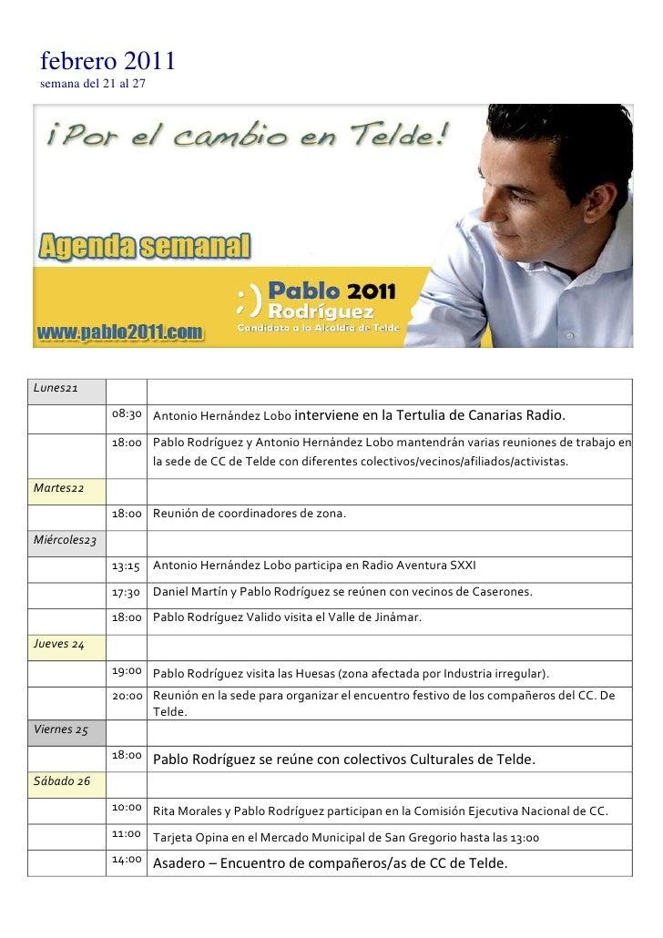 febrero 2011semana del 21 al 27<br />Lunes 2108:30Antonio Hernández Lobo interviene en la Tertulia de Canarias Radio.18:00...