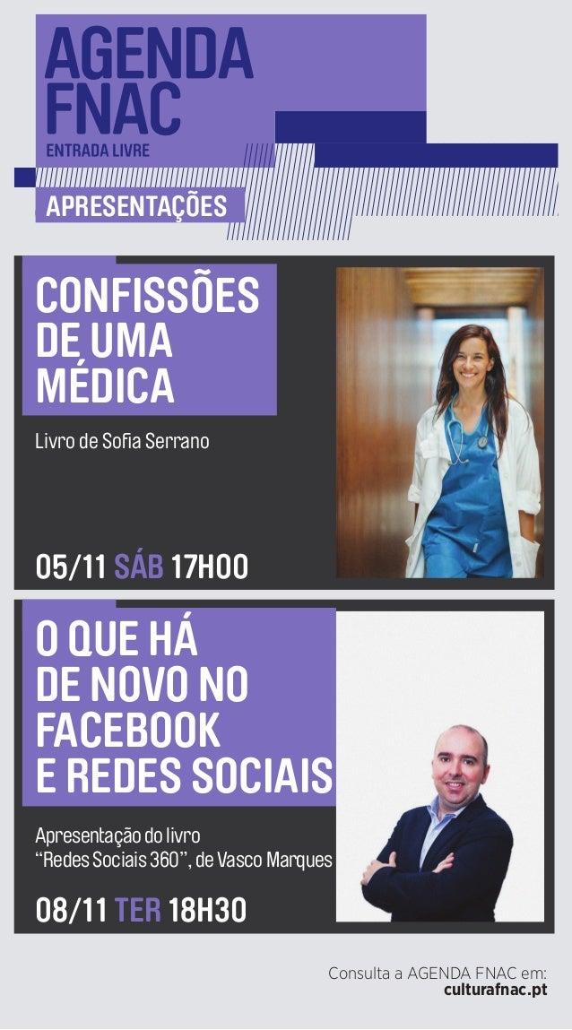 Consulta a AGENDA FNAC em: culturafnac.pt apresentações Livro de Sofia Serrano CONFISSÕES DE UMA MÉDICA 05/11 sáb 17H00 Ap...