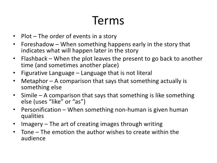Terms<br />Plot – The order of events in a story<br />Foreshadow – When something happens early in the story that indicate...
