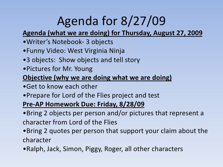 Agenda for 8/27/09<br />Agenda (what we are doing) for Thursday, August 27, 2009<br /><ul><li>Writer's Notebook- 3 objects
