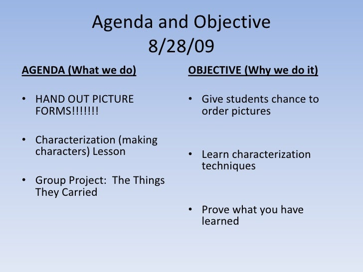 Agenda and Objective 8/28/09<br />AGENDA (What we do)<br />HAND OUT PICTURE FORMS!!!!!!!<br />Characterization (making cha...