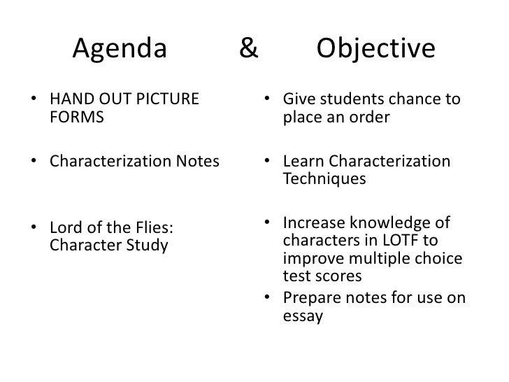Agenda          &        Objective<br />HAND OUT PICTURE FORMS<br />Characterization Notes<br />Lord of the Flies:  Charac...