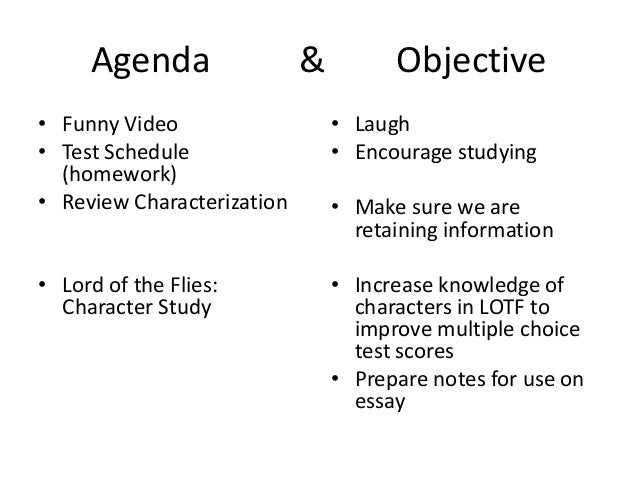 Agenda & Objective • Funny Video • Test Schedule (homework) • Review Characterization • Lord of the Flies: Character Study...
