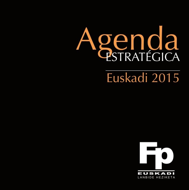 AgendaESTRATÉGICAEuskadi 2015agenda FP-cast.qxp:Maquetaci n 1 29/5/13 12:05 P gina 1