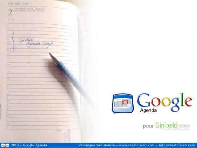 Plan du cours1. Création d'un agenda Google• Quelques réglages• Gestion d'événements• Gestion des rappels2. Visionner son ...